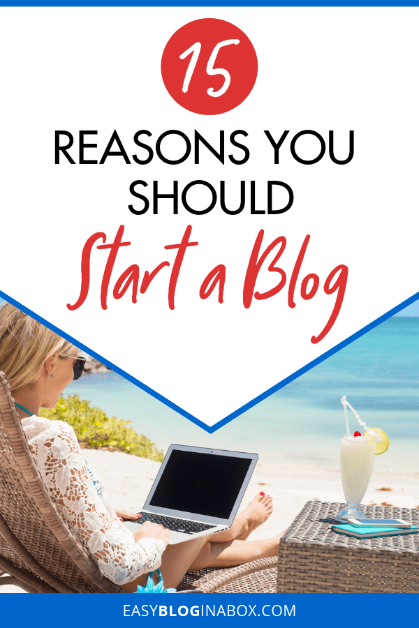15 Reasons You Should Start a Blog-2