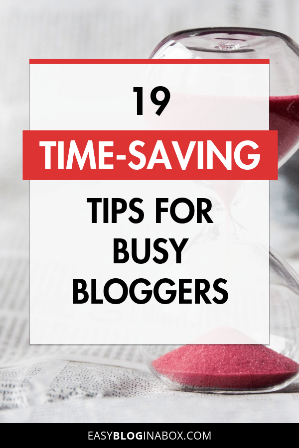19 Time-Saving Tips and Tricks for Busy Bloggers-1