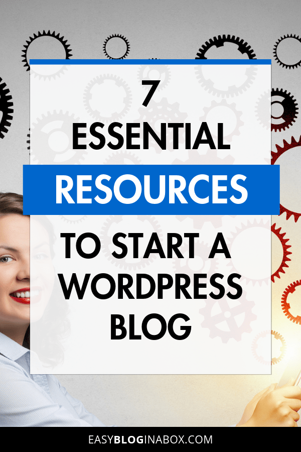 7 Essential Tools and Resources to Start a WordPress Blog