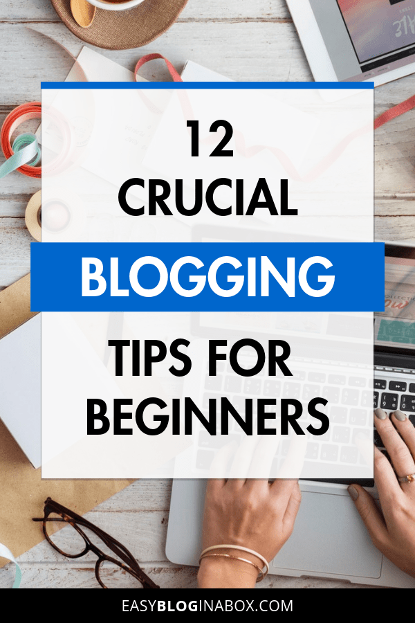 Crucial Blogging Tips for Beginners