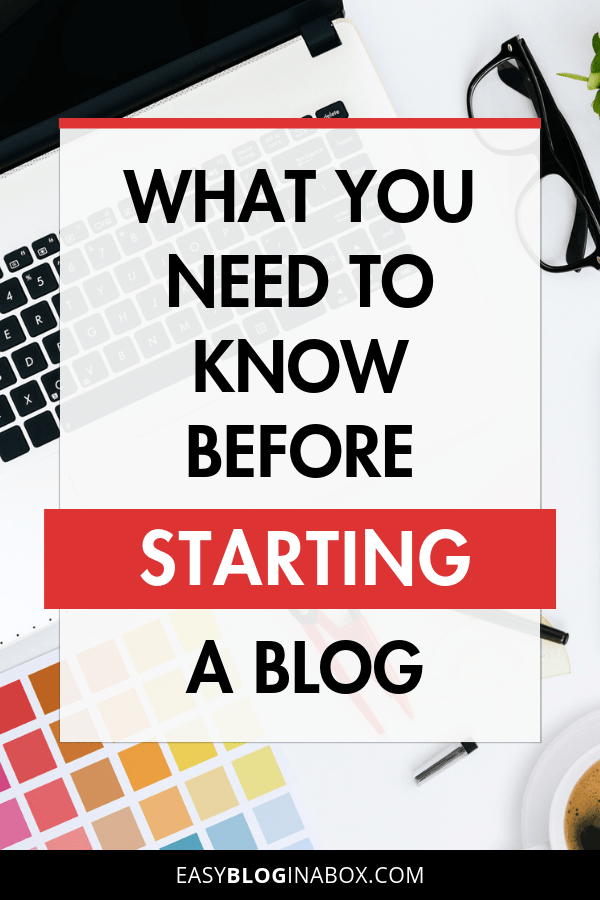 What You Need to Know Before Starting a Blog-1